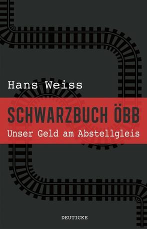 Schwarzbuch ÖBB von Weiß,  Hans