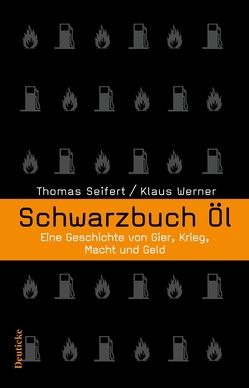 Schwarzbuch Öl von Seifert,  Thomas, Werner,  Klaus