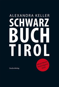 Schwarzbuch Tirol von Keller,  Alexandra