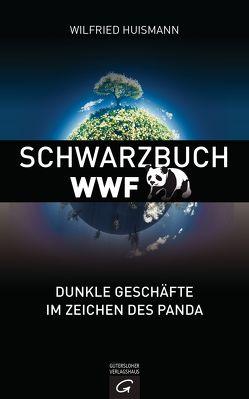 Schwarzbuch WWF von Huismann,  Wilfried