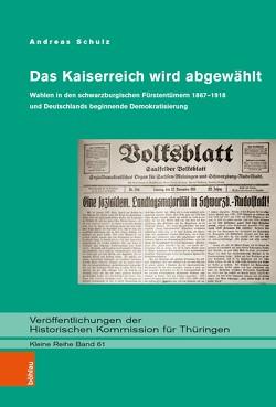 Das Kaiserreich wird abgewählt von Schulz,  Andreas
