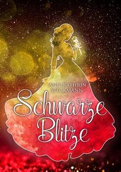 Schwarze Blitze von Speckmann,  Ann-Kathrin