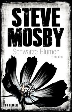 Schwarze Blumen von Kreutzer,  Anke, Kreutzer,  Eberhard, Mosby,  Steve