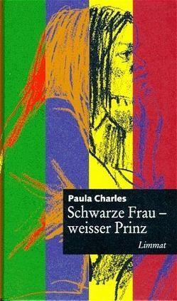 Schwarze Frau, weisser Prinz von Bürgi,  Chudi, Charles,  Paula