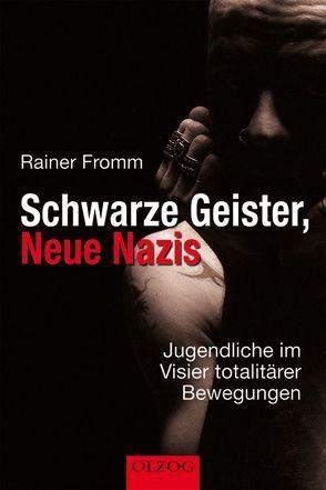 Schwarze Geister, Neue Nazis von Fromm,  Rainer