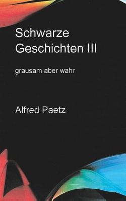 Schwarze Geschichten III von Paetz,  Alfred