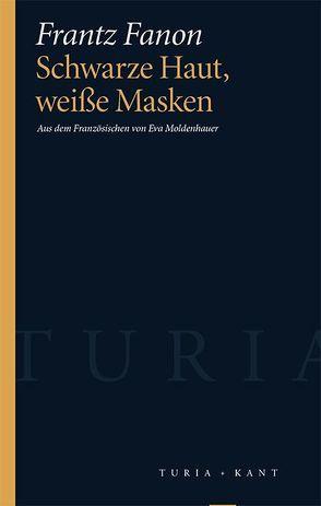 Schwarze Haut, weiße Masken von Fanon,  Frantz, Moldenhauer,  Eva