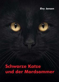 Schwarze Katze und der Mordsommer von Jansen,  Elvy
