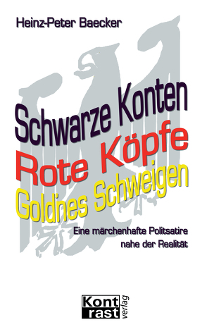 Schwarze Konten, Rote Köpfe, Gold'nes Schweigen von Baecker,  Heinz-Peter