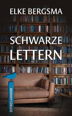 Schwarze Lettern von Bergsma,  Elke
