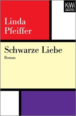 Schwarze Liebe von Pfeiffer,  Linda