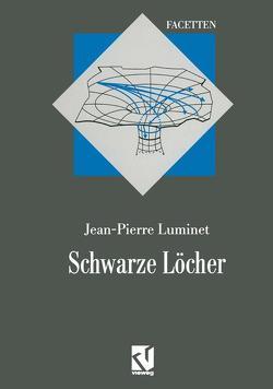 Schwarze Löcher von Filk,  Thomas, Luminet,  Jean-Pierre