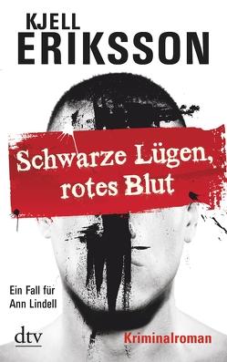 Schwarze Lügen, rotes Blut von Eriksson,  Kjell, Kosubek,  Gisela