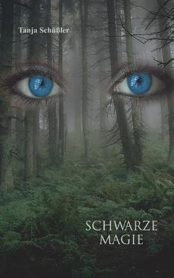 Schwarze Magie von Schüßler,  Tanja