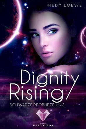 Dignity Rising 2: Schwarze Prophezeiung von Loewe,  Hedy