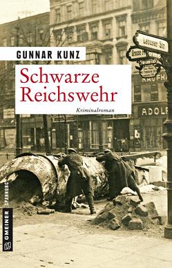 Schwarze Reichswehr von Kunz,  Gunnar