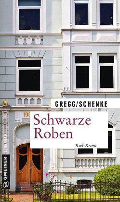 Schwarze Roben von Gregg,  Stefanie, Schenke,  Paul