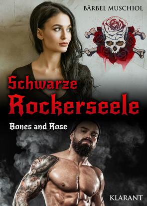 Schwarze Rockerseele. Bones and Rose von Muschiol,  Bärbel