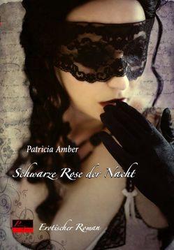 Schwarze Rose der Nacht von Amber,  Patricia