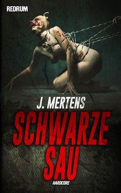 Schwarze Sau von Mertens,  J.