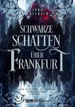 Schwarze Schatten über Frankfurt von Erlebach,  Jörg