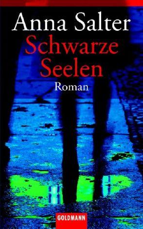 Schwarze Seelen von Salter,  Anna, Stegers,  Thomas