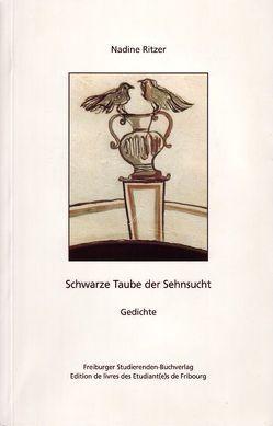 Schwarze Taube der Sehnsucht von Ritzer,  Nadine, Steiner-Isenmann,  Robert