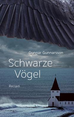 Schwarze Vögel von Gunnarsson,  Gunnar, Wetzig,  Karl-Ludwig