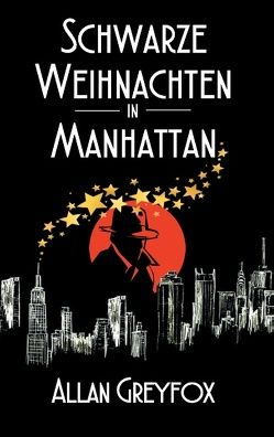 Schwarze Weihnachten in Manhattan von Greyfox,  Allan