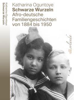 Schwarze Wurzeln von Oguntoye,  Katharina