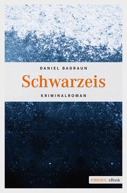 Schwarzeis von Badraun,  Daniel