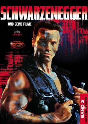 Schwarzenegger – Action-Stars Band 2 von Osteried,  Peter