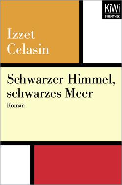 Schwarzer Himmel, schwarzes Meer von Celasin,  Izzet, Frauenlob,  Günther