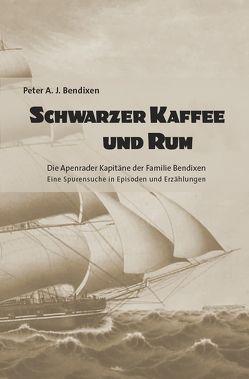 Schwarzer Kaffee und Rum von Bendixen,  Peter A. J.