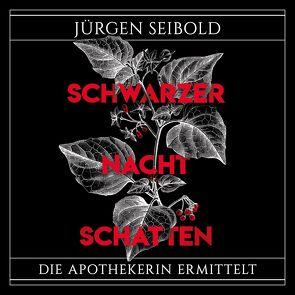 Schwarzer Nachtschatten (Die Apothekerin ermittelt 1) von Nachtmann,  Julia, Seibold,  Jürgen