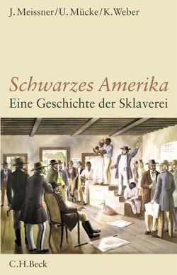 Schwarzes Amerika von Meissner,  Jochen, Mücke,  Ulrich, Weber,  Klaus