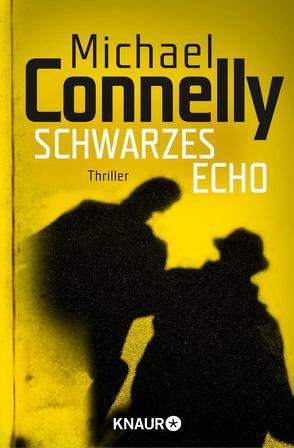 Schwarzes Echo von Connelly,  Michael