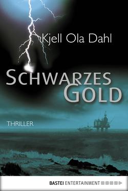 Schwarzes Gold von Bubenzer,  Anne, Dahl,  Kjell Ola