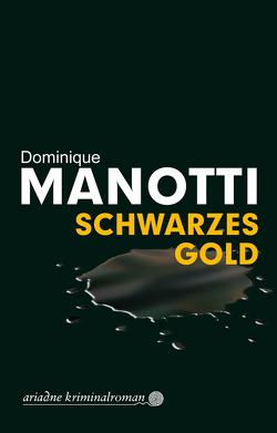 Schwarzes Gold von Konopik,  Iris, Manotti,  Dominique