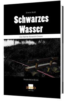 Schwarzes Wasser – Ein Fall für Kommissar Grimm von Kohl,  Erwin