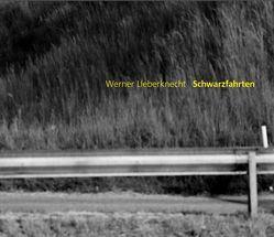 Schwarzfahrten von Beyer,  Marcel, Lieberknecht,  Werner