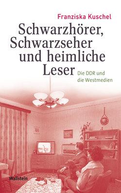 Schwarzhörer, Schwarzseher und heimliche Leser von Kuschel,  Franziska