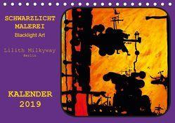 Schwarzlicht Malerei/ Blacklight Art (Tischkalender 2019 DIN A5 quer) von Schroll alias Lilith Milkyway,  Carmen