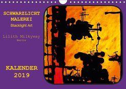 Schwarzlicht Malerei/ Blacklight Art (Wandkalender 2019 DIN A4 quer) von Schroll alias Lilith Milkyway,  Carmen