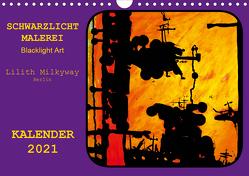 Schwarzlicht Malerei/ Blacklight Art (Wandkalender 2021 DIN A4 quer) von Schroll alias Lilith Milkyway,  Carmen