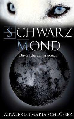 Schwarzmond von Schlösser,  Aikaterini Maria