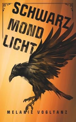 Schwarzmondlicht von Vogltanz,  Melanie