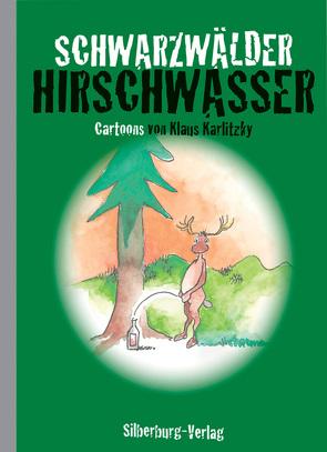Schwarzwälder Hirschwasser von Karlitzky,  Klaus