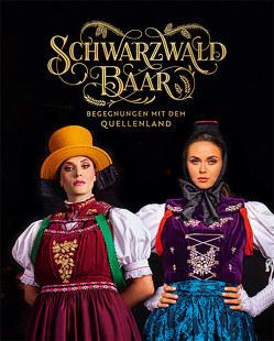 Schwarzwald-Baar – Begegnungen mit dem Quellenland von Dold,  Wilfried