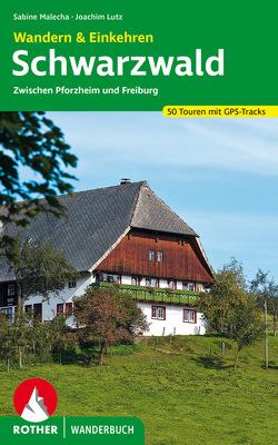 Schwarzwald – Wandern & Einkehren von Lutz,  Joachim, Malecha,  Sabine
